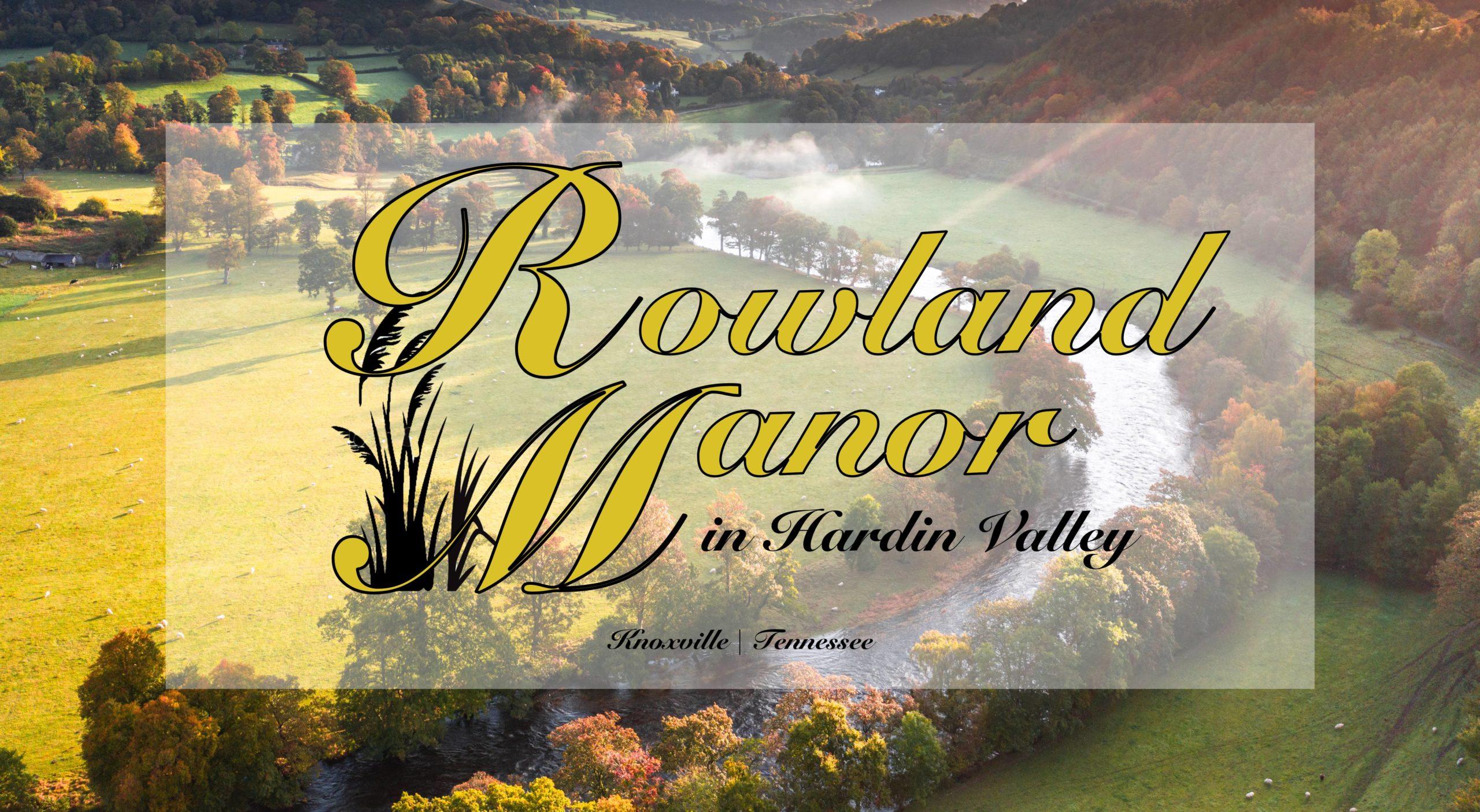 Rowland Manor in Hardin Valley